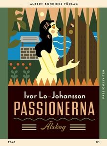 Passionerna : Älskog (e-bok) av Ivar Lo-Johanss