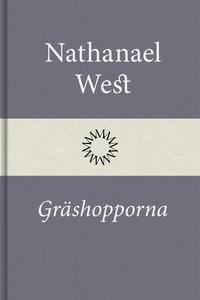 Gräshopporna (e-bok) av Nathanael West