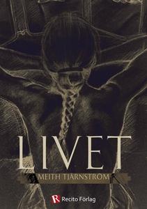 Livet (e-bok) av Meith Tjärnström