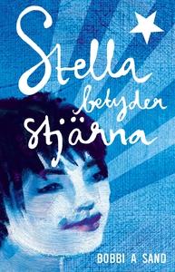Stella betyder stjärna (e-bok) av Bobbi Sand