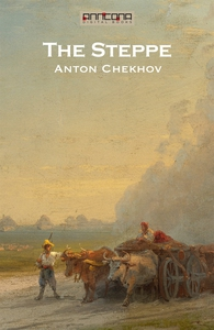 The Steppe (e-bok) av Anton Chekhov