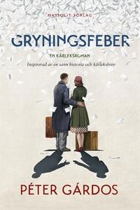 Gryningsfeber (e-bok) av Péter Gárdos