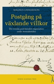 Postgång på växlande villkor : det svenska postväsendets organisation under stormaktstiden