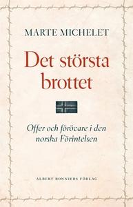 Det största brottet (e-bok) av Marte Michelet