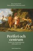 Periferi och centrum : texter om marginalisering i förmodern tid