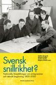 Svensk snillrikhet? : nationella föreställningar om entreprenörer och teknisk begåvning 1800–2000