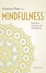 Mindfulness : tradition, tolkning och tillämpni