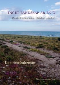 Inget landskap är en ö : dialektik och praktik