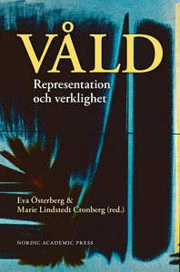 Våld : representation och verklighet (e-bok) av