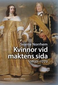 Kvinnor vid maktens sida : 1632-1772 (e-bok) av