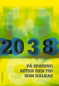 2038. På spaning efter den tid som nalkas (e-bo