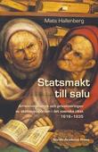 Statsmakt till salu : arrendesystemet och privatiseringen av skatteuppbörden i det svenska riket 1618-1635