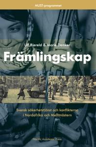 Främlingskap : svensk säkerhetstjänst och konfl