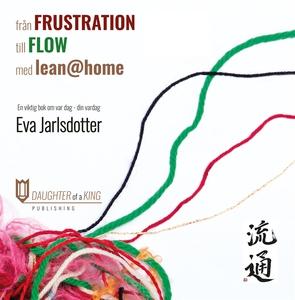 Från frustration till flow med lean@home (e-bok