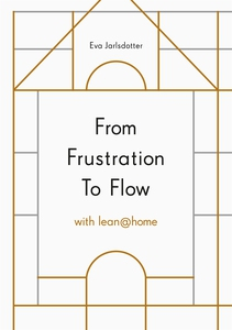 From Frustration To Flow with lean@home (e-bok)