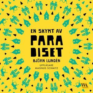 En skymt av paradiset (ljudbok) av Björn Lundén