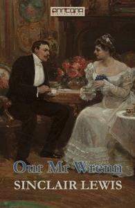 Our Mr. Wrenn (e-bok) av Sinclair Lewis