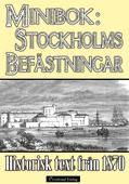 Skildring av Stockholms befästningar år 1870 – minibok med historisk text