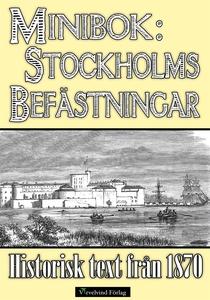 Skildring av Stockholms befästningar år 1870 –