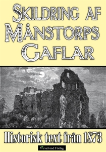 Skildring av slottsruinen Månstorps Gaflar år 1
