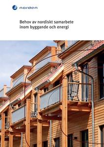 Behov av nordiskt samarbete inom byggande och e