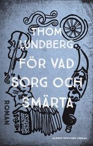 För vad sorg och smärta (e-bok) av Thom Lundber