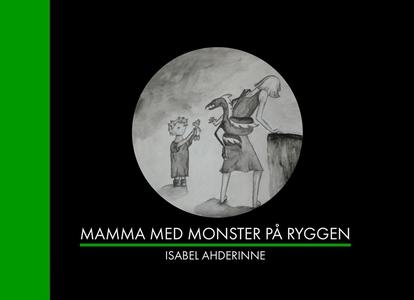 Mamma med monster på ryggen (e-bok) av Isabel A