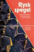 Rysk spegel : svenska berättelser om Sovjetunionen - och om Sverige