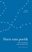 Poesi som poetik: Idéer om diktkonst i Jesper Svenbros lyrik