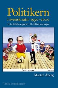 Politikern i svensk satir 1950-2000 : från folk