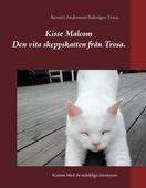 Kisse Malcom.: Den vita skeppskatten från Trosa.