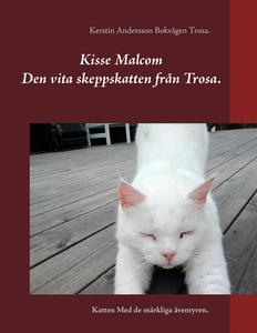 Kisse Malcom.: Den vita skeppskatten från Trosa