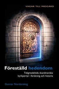 Föreställd hedendom : tidigmedeltida skandinavi