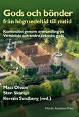 Gods och bönder från högmedeltid till nutid : kontinuitet genom omvandling på Vittskövle och andra skånska gods