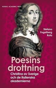 Poesins drottning : Christina av Sverige och de