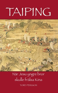 Taiping: När Jesu yngre bror skulle frälsa Kina