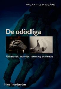 De odödliga : förhistoriska individer i vetensk