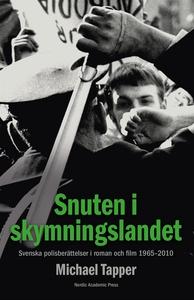 Snuten i skymningslandet : svenska polisberätte