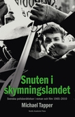 Snuten i skymningslandet : svenska polisberättelser i roman och film 1965-2010