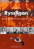 Ryssligan : flyktingarna från öst och morden i Bollstanäs 1919