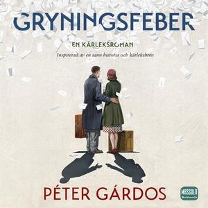Gryningsfeber (ljudbok) av Péter Gárdos