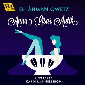 Anna-Lisas antik (ljudbok) av Eli Åhman Owetz