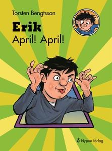 Erik April! April! (e-bok) av Torsten Bengtsson