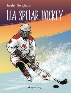 Lea spelar hockey (e-bok) av Torsten Bengtsson
