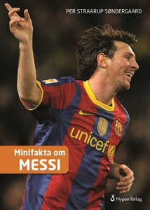 Minifakta om Messi (e-bok) av Per Straarup Sønd