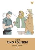 Vardag - Ring polisen