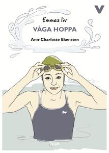 Emmas liv - Våga hoppa (e-bok) av Ann-Charlotte