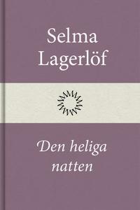 Den heliga natten (e-bok) av Selma Lagerlöf