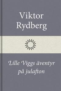 Lille Viggs äventyr på julafton (e-bok) av Vikt