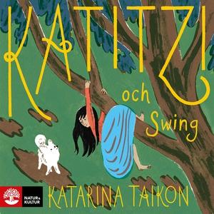 Katitzi och Swing (ljudbok) av Katarina Taikon,